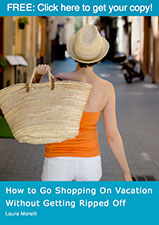 How to Go Shopping On Vacation Without Getting Ripped Off